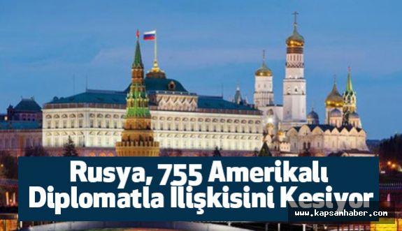 Rusya, 755 Amerikalı Diplomatla İlişkisini Kesiyor