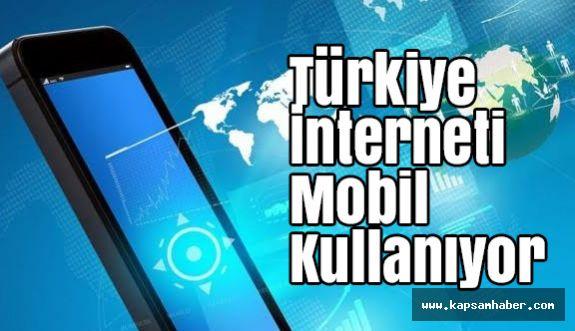 Türkiye İnterneti Mobil Kullanıyor