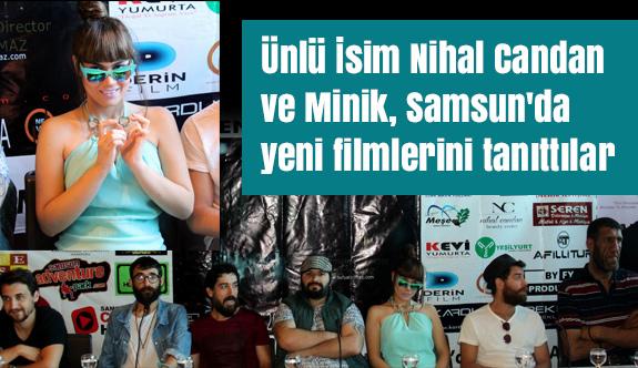Ünlü İsim Nihal Candan ve Minik, Samsun'da yeni filmlerini tanıttılar