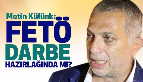 AK Partili Külünk Cevap Verdi: FETÖ yeni Darbe hazırlığında mı?