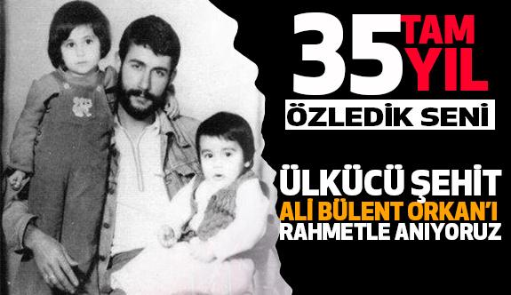 Ali Bülent Orkan'ı Anıyoruz...