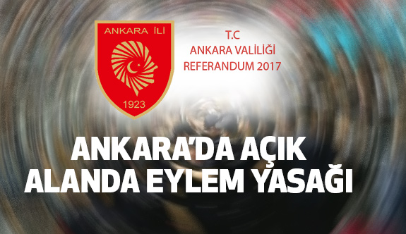 Ankara'da Açık Alanda Eylem Yasağı