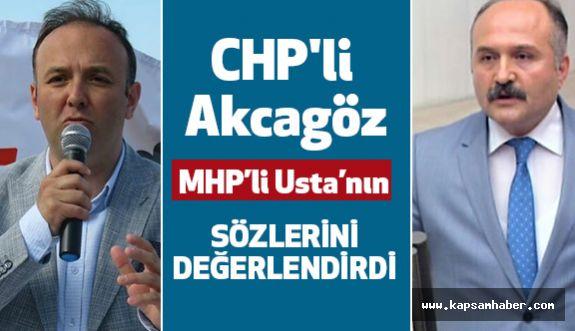 CHP'li Akcagöz; MHP'li Erhan Usta'ya Cevap Verdi: MHP Tezgaha Geliyor