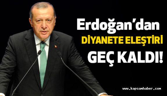Erdoğan'dan Diyanet İşleri Başkanlığı'na Eleştiri