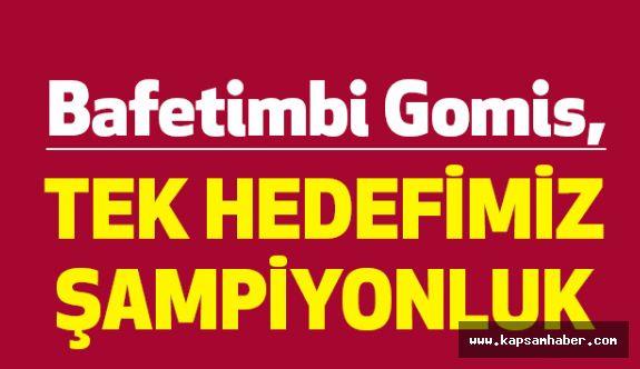 Gomis: Tek hedefimiz şampiyonluk