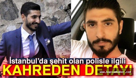 İstanbul'da ki Şehit Polisle İlgili kahreden detay