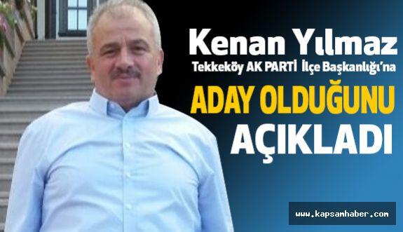 Kenan Yılmaz, Tekkeköy Ak Parti İlçe Başkanlığı'na Adaylığını Açıkladı