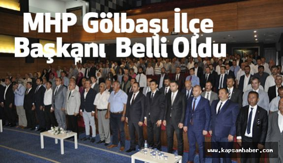 MHP Gölbaşı İlçe Başkanı Belli Oldu