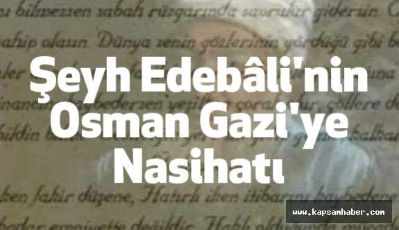 Şeyh Edebali'nin Osman Gazi'ye Nasihatı'nı Bir de Böyle Dinleyin