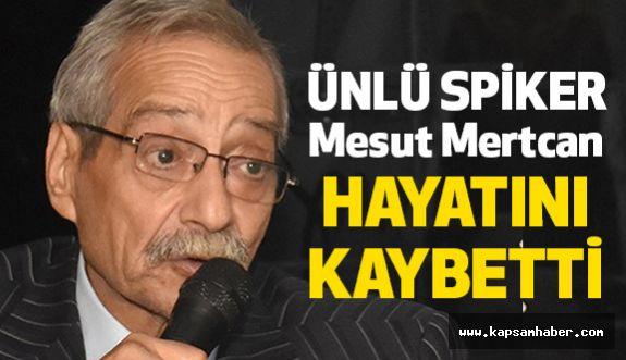 TRT Spikeri Mesut Mertcan Hayatını Kaybetti