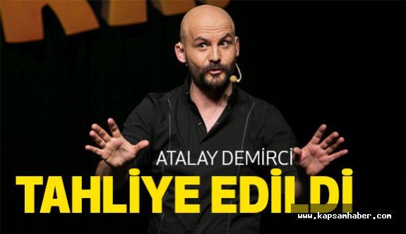Ünlü Komedyen Atalay Demirci Tahliye Edildi