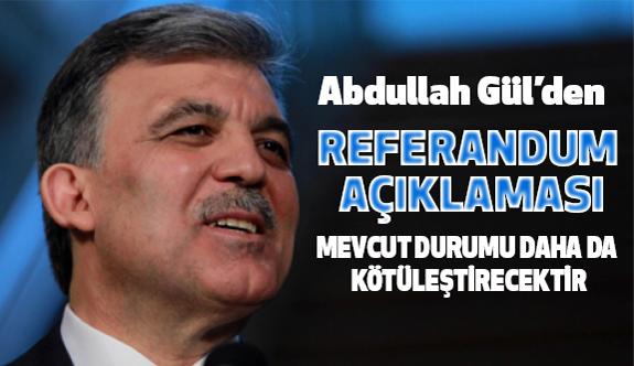 11.Cumhurbaşkanı Gül'den Referandum Açıklaması
