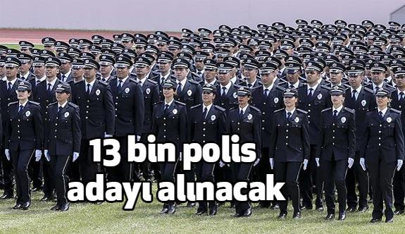 13 bin polis adayı alınacak