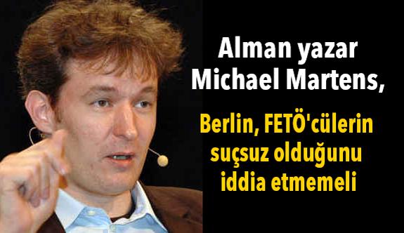 Alman yazar Martens: FETÖ'cülerin suçsuz olduğunu iddia etmemeli