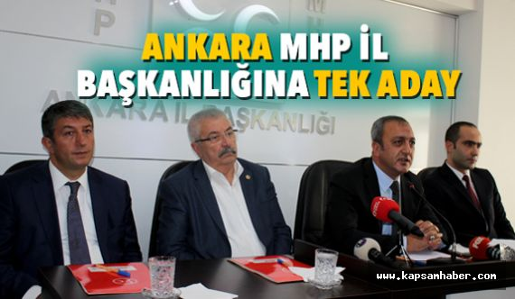 Ankara'nın MHP İl Başkanlığı'na Tek Aday