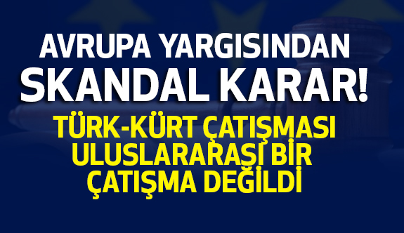 Avrupa Yargısından Skandal PKK Kararı