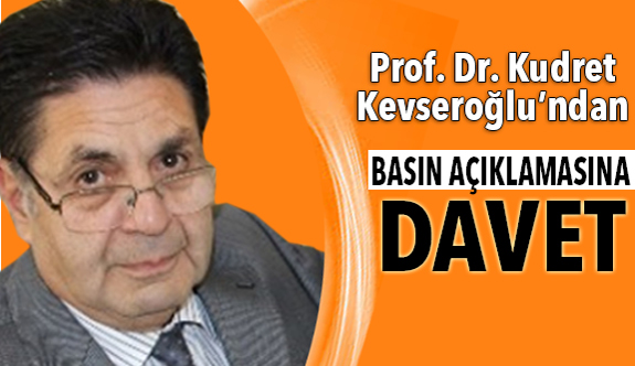 Prof. Kevseroğlu'ndan Basın Açıklamasına Davet