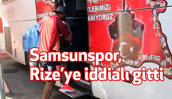 Samsunspor, Rize'ye iddialı gitti