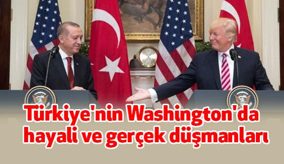 Türkiye'nin Washington'da Hayali ve Gerçek Düşmanları