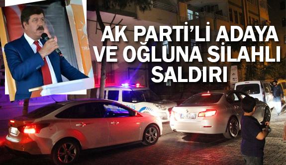 AK Parti'li Adaya ve Oğluna silahlı saldırı