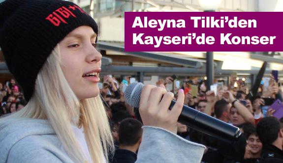 Aleyna Tilki Kayseri'de Konser Verdi