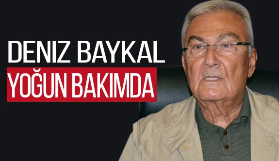 Antalya Milletvekili Deniz Baykal Yoğun Bakımda
