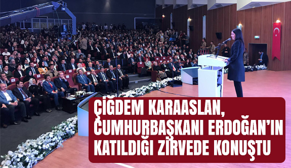 Çiğdem Karaaslan, Erdoğan'ın Katıldığı Zirvede Konuştu