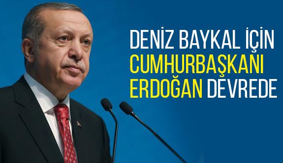 Deniz Baykal için Cumhurbaşkanı Erdoğan Devrede