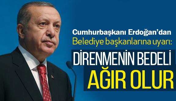 Erdoğan'dan Belediye Başkanlarına Çok Sert Uyarı!