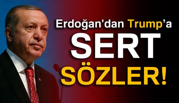 Erdoğan'dan Trump'a çok Sert Sözler