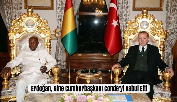 Erdoğan, Gine Cumhurbaşkanı Conde'yi Kabul Etti