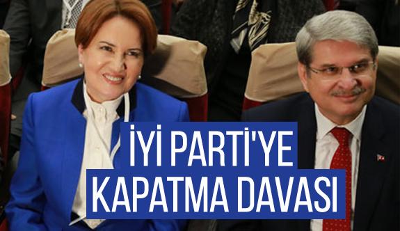 İYİ Parti'ye Kapatma Davası