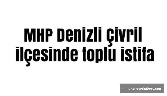 MHP Denizli Çivril ilçesinde istifa