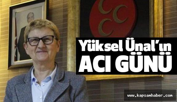 MHP Kadın Kolları Başkanı Yüksel Ünal'ın Acı Günü
