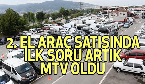 MTV 2. El Satışlarına Darbe İndirdi