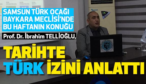 """Samsun Türk Ocağı Baykara Meclisinde """"Tarihte Türk İzi"""" Konuşuldu"""