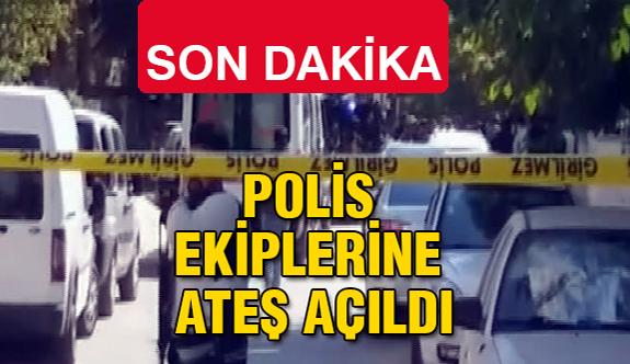 Son Dakika! Polis Ekiplerine Ateş Açıldı