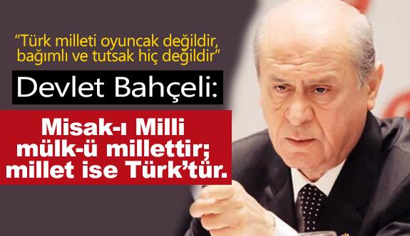 """""""Türk Milleti Oyuncak Değildir, Bağımlı ve Tutsak Hiç Değildir"""""""