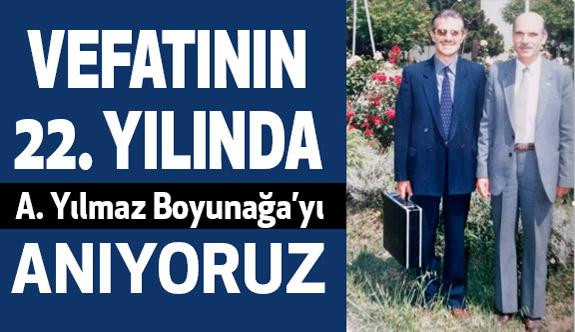 Vefatının 22. Yılında Ahmet Yılmaz Boyunağa'yı Anıyoruz