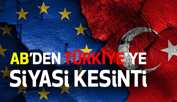 AB'den, Türkiye'ye siyasi kesinti