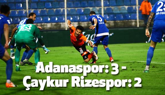 Adanaspor: 3 - Çaykur Rizespor: 2