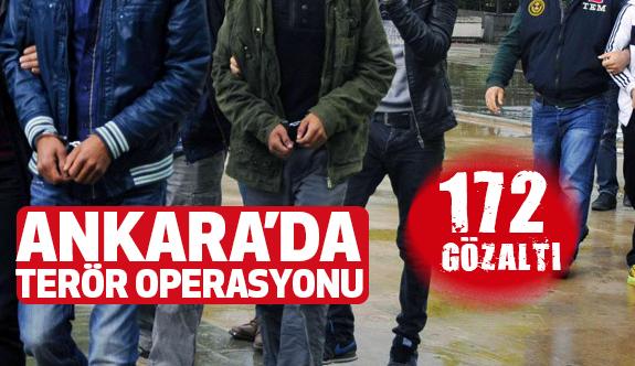 Ankara'da Terör Operasyonu: 172 Kişi Yakalandı