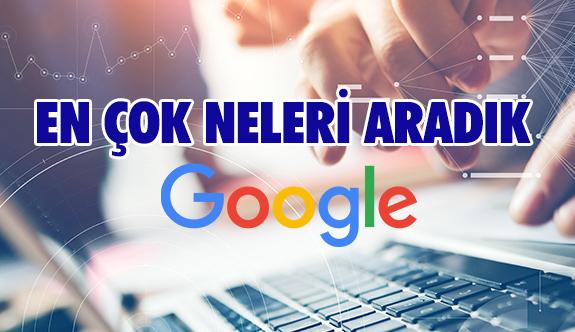 Google'de EN ÇOK Ne Aradık?