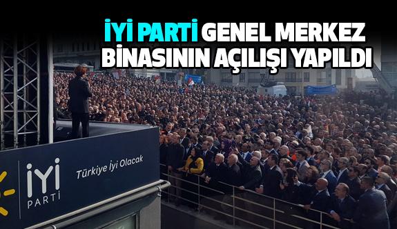 İYİ Parti'nin Genel Merkez Binasının Açılışı Yapıldı