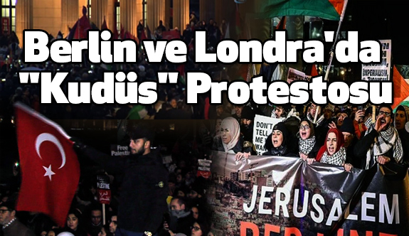 "Berlin ve Londra'da ""Kudüs"" Protestosu"