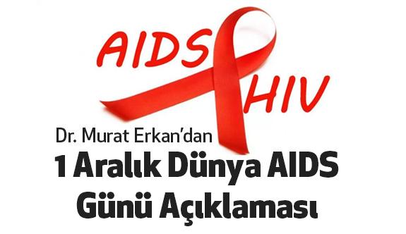 Dr. Murat Erkan'dan 1 Aralık Dünya AIDS Günü Açıklaması