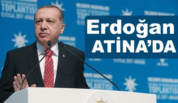 Erdoğan; Yunanistan'ın Başkenti Atina'da