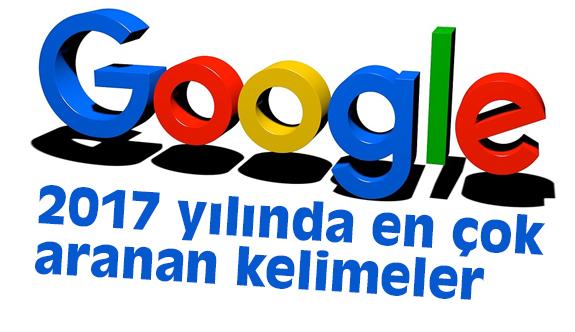 Google'de 2017 yılında en çok aranan kelimeler