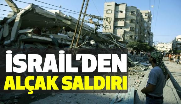İsrail'den Gazze'ye Alçak Saldırı!