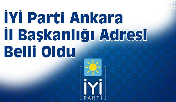 İYİ Parti Ankara İl Başkanlığı Adresi Belli Oldu